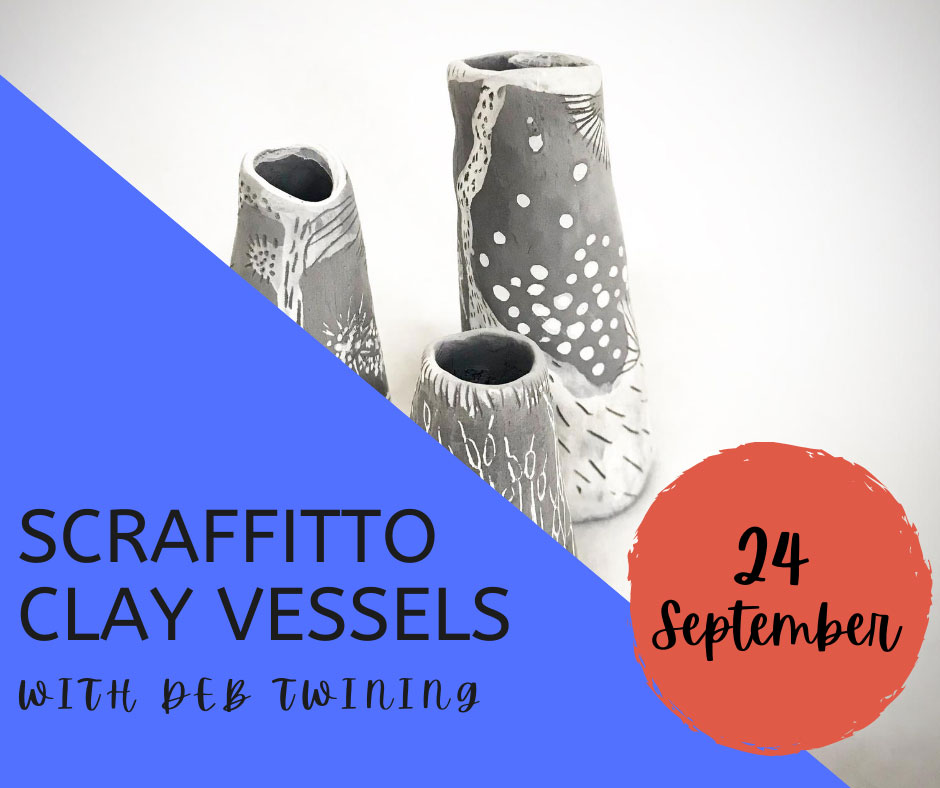 "Image with text. Image shows grey and white vases. Text reads ""Scraffitto clay vessels with Deb Twining 24 September"""