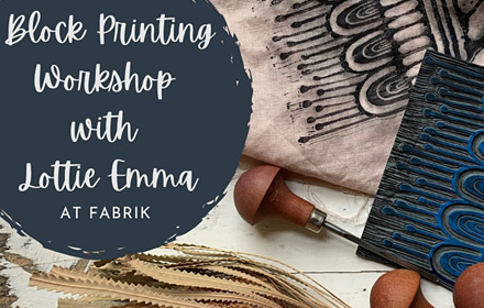 """Image shows block printing materials with text over the top. Text says """"Block printing workshop with Lottie Emma at Fabrik"""""""