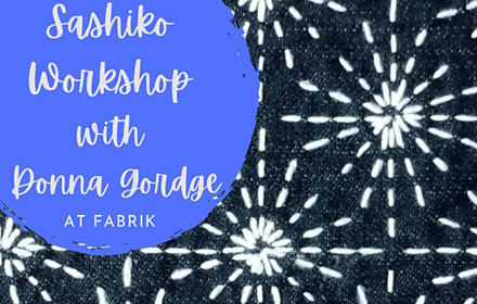 """Image with text """"Sashiko workshop with Donna Gordge at Fabrik"""". Image has a close of stitching on denim."""